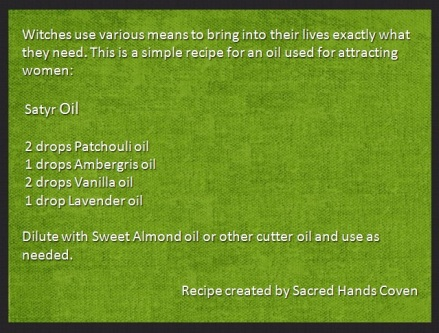 Satyr oil, spell oil, witchcraft, witchery, recipe, spells